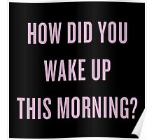 How DID you wake up this morning? Poster