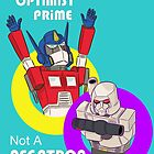 Be an Optimist Prime by Cory Gerard