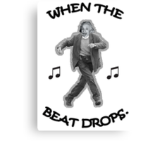When the Beat Drops Canvas Print