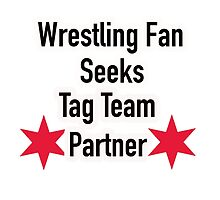 Wrestling Fan Seeks Tag Team Partner by shaunsaliba