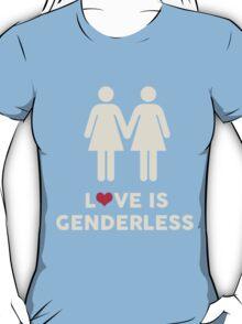 Love Is Genderless - Two Women T-Shirt
