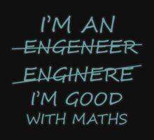 I'm An Engineer Good At Maths by MAlif