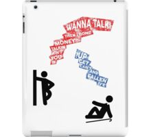 If You Ain't Talkin Money, then I Don't Wanna Talk! iPad Case/Skin