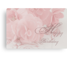 Happy Birthday Card - Begonias Canvas Print