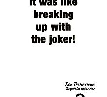 "The IT Crowd Inspired Minimalist Art Print Quote, ""It was like breaking up with the joker."" by Ed Warick"