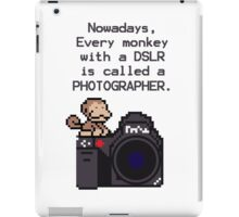 Every Monkey With A Camera Is Called a Photographer iPad Case/Skin