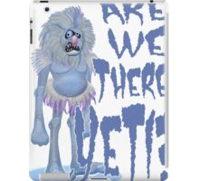 Are we there Yeti? PLAIN iPad Case/Skin
