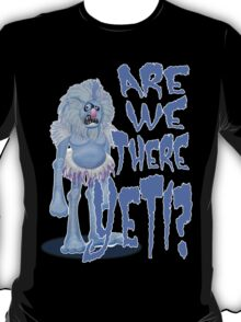 Are we there Yeti? PLAIN T-Shirt