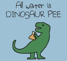All Water Is Dinosaur Pee by jezkemp