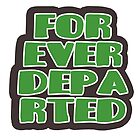 Forever Departed by Departed