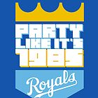 KC Royals: Party Like it's 1985 by SkipHarvey