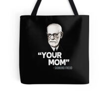 """Your Mom"" - Sigmund Freud Quote Tote Bag"