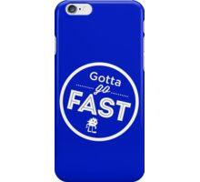 Gotta Go Fast iPhone Case/Skin