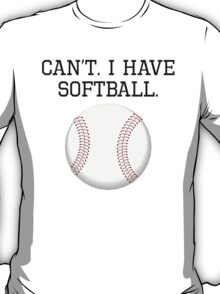 Can't I Have Softball T-Shirt