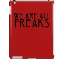 We Are All Freaks - English iPad Case/Skin