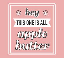 All Apple Butter by dontchasesheep