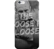 The Roose is Loose! iPhone Case/Skin