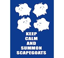 Keep Calm and Summon Scapegoats Photographic Print