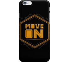 MOVE ON iPhone Case/Skin