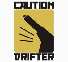 Caution Drifter (2) by PlanDesigner
