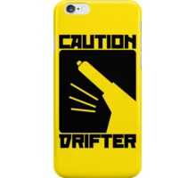 Caution Drifter (7) iPhone Case/Skin