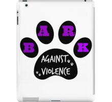 BARK AGAINST VIOLENCE iPad Case/Skin
