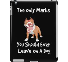 The Only Marks You Should Ever Leave On A Dog - Kisses! iPad Case/Skin