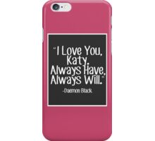 Lux Series Quote - I Love You, Katy iPhone Case/Skin