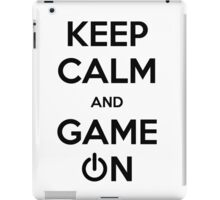 Keep calm and game on. iPad Case/Skin