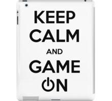 Keep calm and game on. iPad Case/Skin
