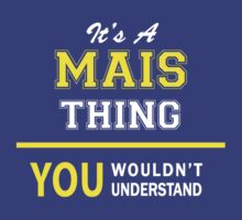 It's A MAIS thing, you wouldn't understand !! by satro