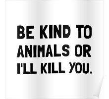 Kind To Animals Poster