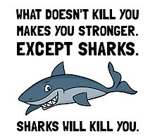 Sharks Will Kill You by AmazingMart