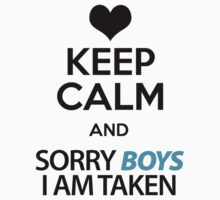 Keep Calm Sorry (Boys - Girls) I Am Taken Couples Design by 2E1K