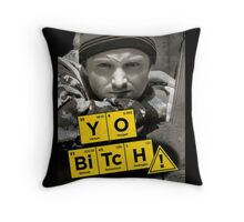 Yo Bitch Throw Pillow