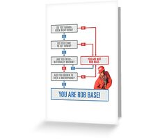 Are You Rob Base? Greeting Card