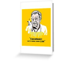 "Walter Bishop - ""Excellent! Let's make some LSD!"""" Greeting Card"