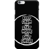Keep Calm and Stay Inside the Salt Circle iPhone Case/Skin