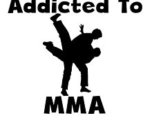 Addicted To MMA by kwg2200