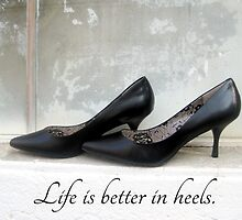 Life Is Better In Heels by MagnumCreative