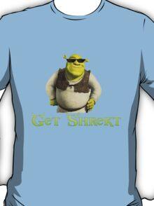 Get Shrekt m8 T-Shirt