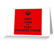 Keep Calm and Play Counter Strike Greeting Card