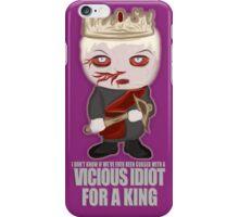 King Joffrey: Vicious Idiot at a Purple Wedding iPhone Case/Skin