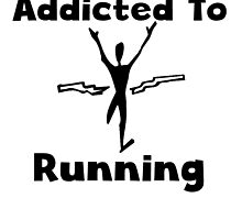 Addicted To Running by kwg2200