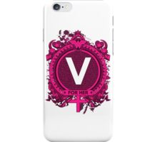 FOR HER - V iPhone Case/Skin