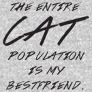 The entire cat population is my bestfriend by erospsyche