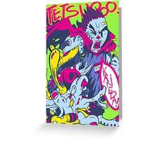 TETSUOOO! Greeting Card