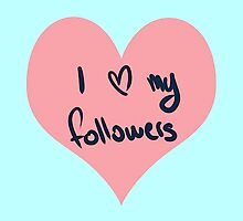 I Love my Followers by Viterbo