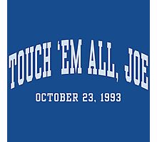 Touch 'Em All, Joe Photographic Print