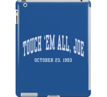 Touch 'Em All, Joe iPad Case/Skin